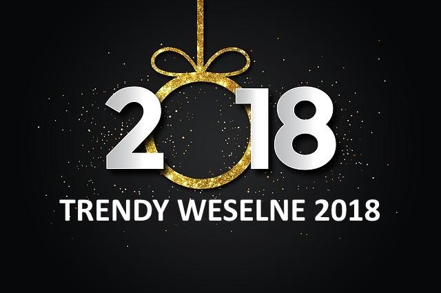 Wesele 2018 – co będzie modne w tym roku? | DJ na wesele Kraków